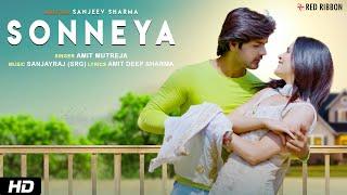 Sonneya | Amit Mutreja | Sanjayraj (SRG) | Latest Romantic Single | Sanjeev Sharma | Amit Deep S.