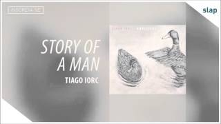 Tiago Iorc - Story of a Man (Álbum Umbilical) [Áudio Oficial]