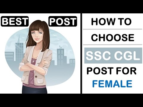 Post Preference List for SSC CGL 2017 Female for Perfect Work-Life Balance!!!