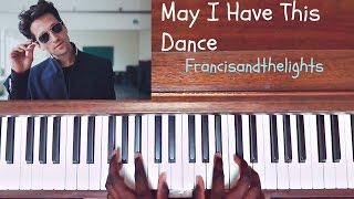 francisandthelights - May I Have This Dance ft. Chance the Rapper - (How to play/Tutorial Cover)