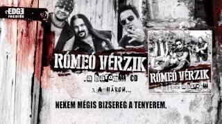 Rómeó Vérzik - A három... (hivatalos szöveges / official lyrics video)
