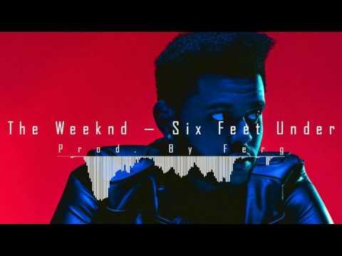 The Weeknd — Six Feet Under — Instrumental Remake (Re-Prod. By Ferg)