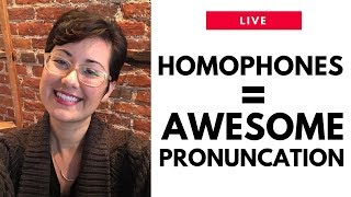 Homophones are Your New Pronunciation Best Friends | Live Lesson | American English