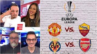 EUROPA LEAGUE. PREVIA de las SEMIS. Manchester United vs Roma | Villarreal vs Arsenal | Exclusivos