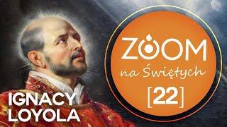 Ignacy Loyola | o. Paweł Sawiak SJ - [22] ZOOM na Świętych