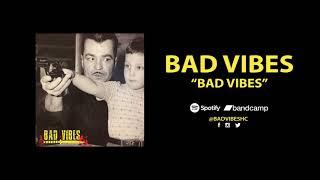Bad Vibes - Bad Vibes