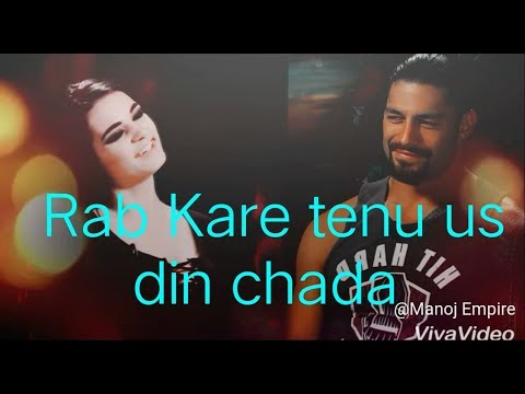Rab Kare Tenu Us Din Chada / WWE Roman Reigns Love Paige Punjabi Songs 2018 / Manoj Empire