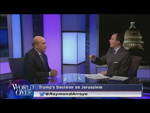 World Over - 2017-12-07 - Jerusalem and Mideast Peace, Walid Phares with Raymond Arroyo