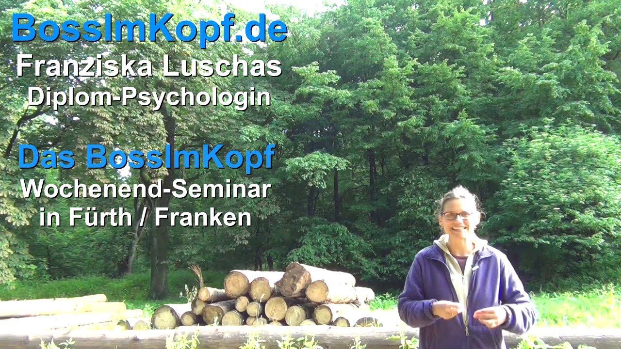 Boss im Kopf Seminar mit Franziska Luschas - YouTube