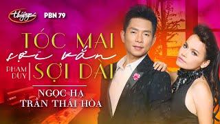 Ngọc Hạ & Trần Thái Hòa - Tóc Mai Sợi Vắn Sợi Dài (Phạm Duy) PBN 79