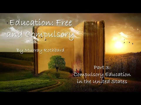 Compulsory Education in the United States, A History (by Murray Rothbard)