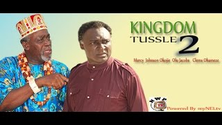 KINGDOM TUSSLE 2  -   Nigerian Nollywood movie