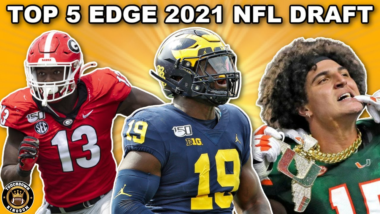 Top 5 EDGE Rushers 2021 NFL Draft