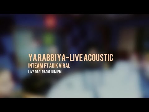 Inteam Ft. Adik Viral - Ya Rabbi Ya (Live Acoustic @ IKIM)