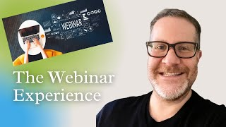 The Webinar Experience
