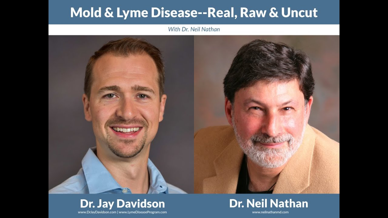 Mold & Lyme Disease Real, Raw & Uncut with Dr Neil Nathan