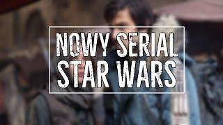 Nowy SERIAL Star Wars!