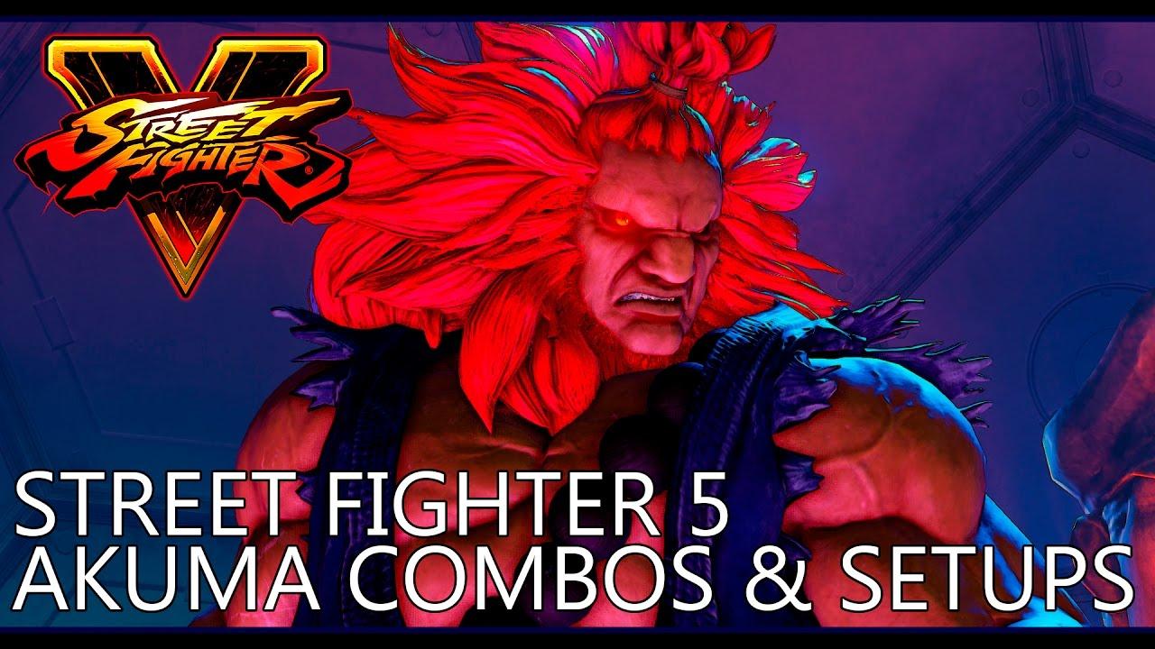 Street Fighter 5 Akuma Combos And Setups Youtube