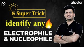 Super Trick to  Identify any Electrophile and Nucleophile ?- IITJEE concepts in Hindi