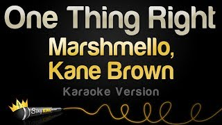 Marshmello & Kane Brown - One Thing Right (Karaoke Version)
