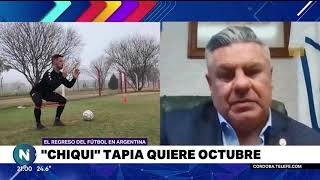 """El regreso del fútbol en Argentina, el """"Chiqui Tapia"""" quiere octubre"""