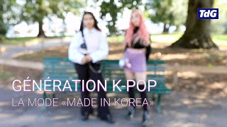 Génération K-Pop, la mode «made in Korea»