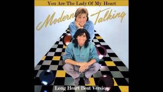 Modern Talking - You Are The Lady Of My Heart ( Long Heart Beat Version)