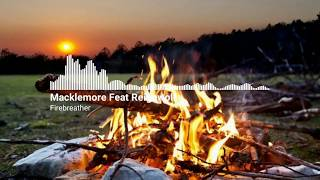 Macklemore Feat Reignwolf - Firebreather Remix