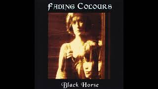 Fading Colours - Black Horse (1995) (Full Album)