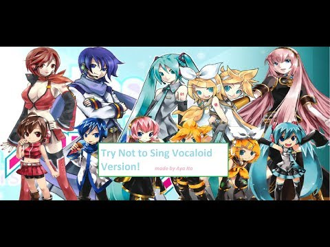 Try Not To Sing Challenge! 〜 「VOCALOID VERSION」