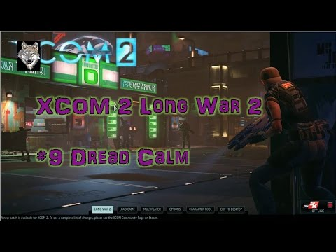 XCOM2 LW2 Episode 9 Dread Calm