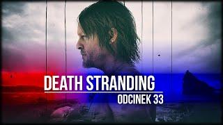 Death Stranding - Odcinek 33