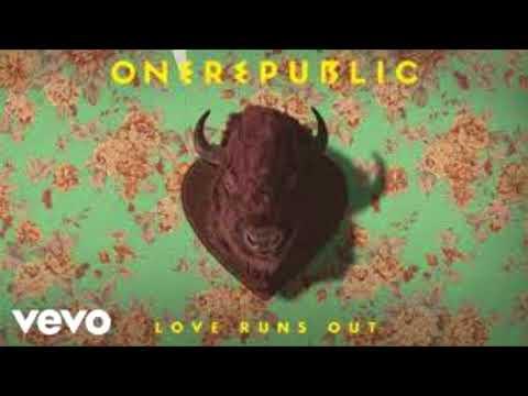 Love Runs Out - OneRepublic - One Hour