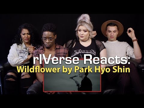 rIVerse Reacts: Wildflower by Park Hyo Shin - M/V Reaction