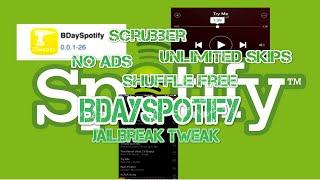 JailBreak Tweak BDaySpotify for Spotify Scrubber Free No Shuffle No Ads No Limits