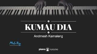 Download Lagu Kumau Dia (MALE KEY) Andmesh (KARAOKE PIANO) mp3