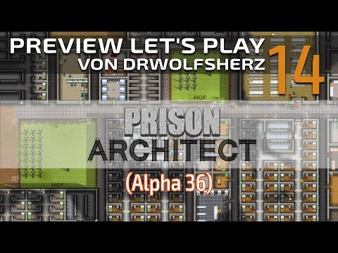 Prison Architect (Alpha 36) - Folge #14 - Preview Let's Play [Deutsch]