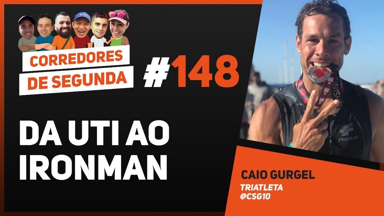 Da UTI ao Ironman - CORREDORES DE SEGUNDA #148