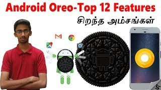 Android Oreo 8.0 - Top 12 Features and Changes ஆண்ட்ராய்டு ஓரியோ | Tamil | Tech Satire