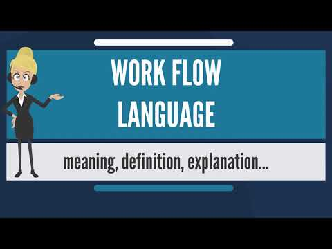 What is WORK FLOW LANGUAGE? What does WORK FLOW LANGUAGE mean? WORK FLOW LANGUAGE meaning
