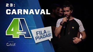 CARNAVAL - FILA DE PIADAS - #23