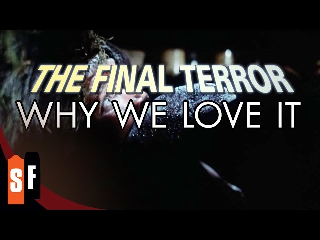 The Final Terror - Why We Love It
