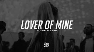 5 Seconds of Summer - Lover Of Mine (Lyrics)