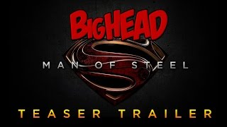 BigHead Man of Steel Parody Teaser | Lowcarbcomedy