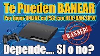 Te Banean por Jugar ONLINE en PS3 con HAN o CFW ( vídeo programado por vacaciones )