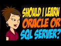 Should I Learn Oracle or SQL Server?