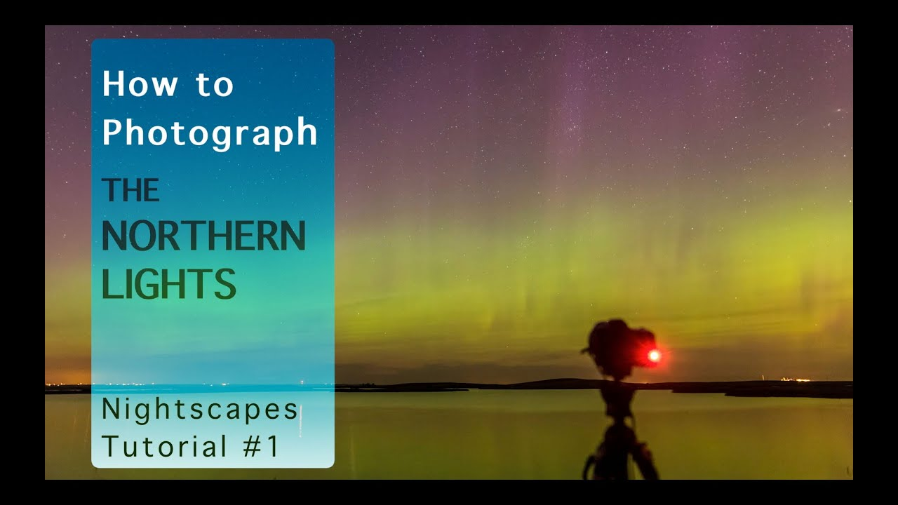 How To Photograph The Northern Lights   YouTube