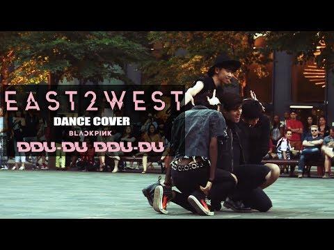 EAST2WEST Public Dance CoverBLACKPINK (블랙핑크) - DDU-DU DDU-DU (뚜두뚜두)