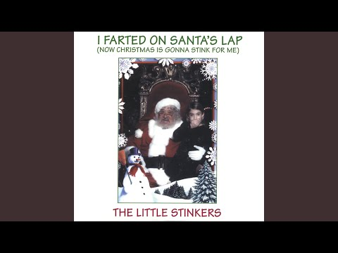 I Farted on Santa's Lap (Now Christmas is Gonna Stink for Me)