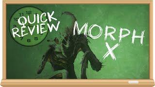 Morph X - Quick Reviews